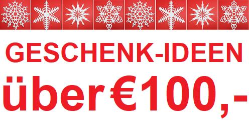 Geschenk-Ideen über € 100,-